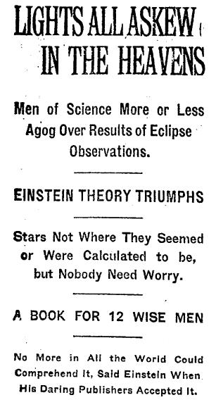 Ob der Reporter der New York Times, dessen reißerische Schlagzeilen in der Ausgabe vom 10. November 1919 erschienen, wirklich verstanden hat, worum es bei der Relativitätstheorie geht? Immerhin: Wir brauchen uns keine Sorgen zu machen.